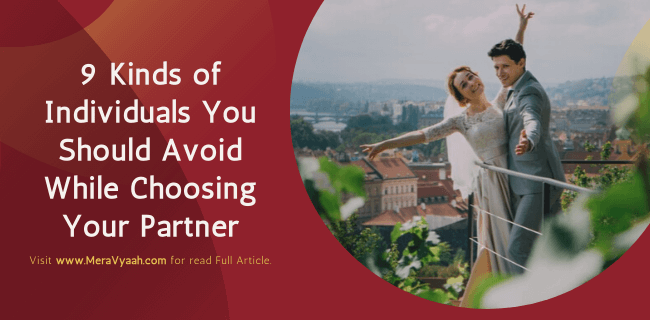 individuals you should avoid while choosing your partner