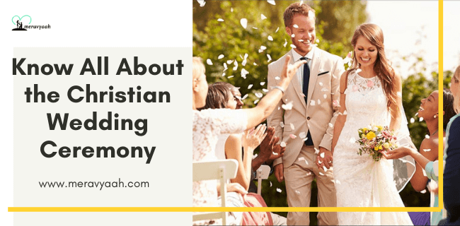 Know All About the Christian Wedding Ceremony