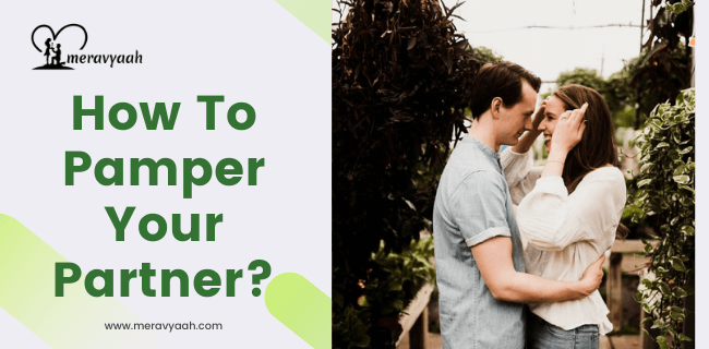 How To Pamper Your Partner