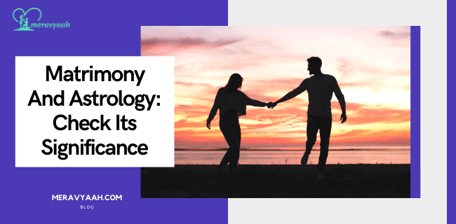 Matrimony And Astrology Check Its Significance