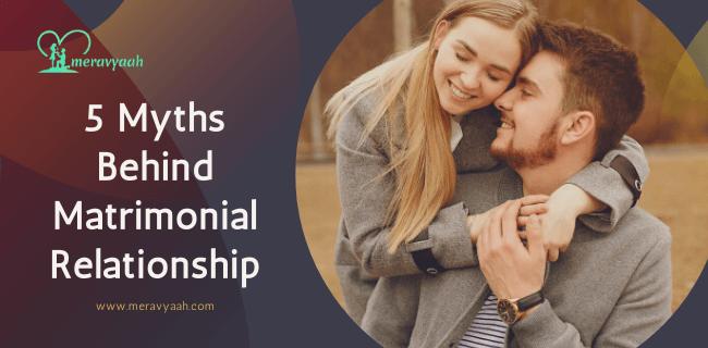Myths Behind Matrimonial Relationship
