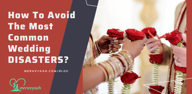 How To Avoid The Most Common Wedding DISASTERS