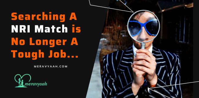 Searching A NRI Match is No Longer A Tough Job