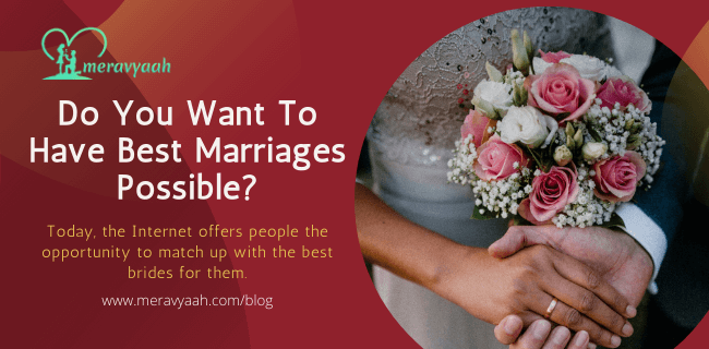 Do You Want To Have Best Marriages Possible