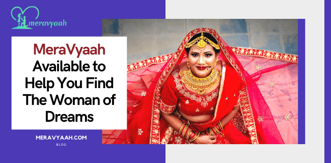 MeraVyaah Available to Help You Find The Woman of Dreams
