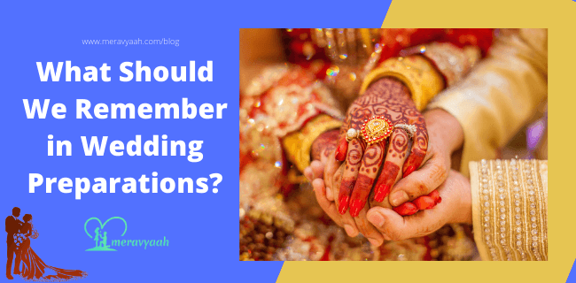 What Should We Remember in Wedding Preparations