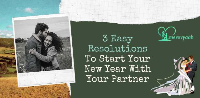 3 Easy Resolutions To Start Your New Year With Your Partner