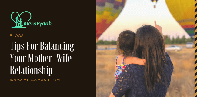 6 Tips to Maintain a Mother-Wife Relationship