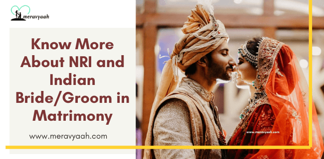 About NRI and Indian Bride groom in Matrimony