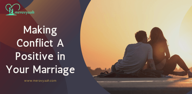 Making conflict a positive in your marriage