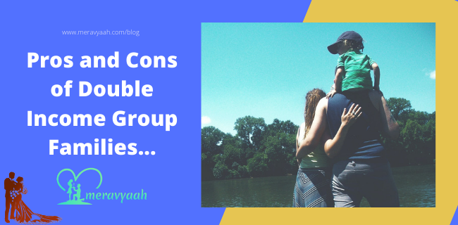 Pros and Cons of Double Income Group Families