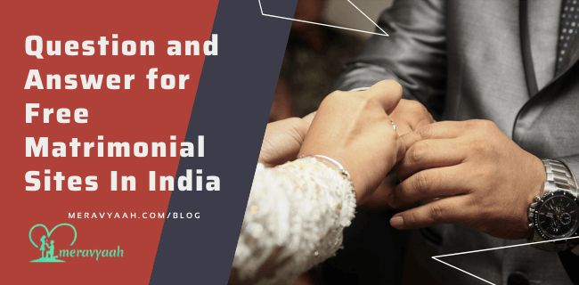 Special Q&A on Free Matrimonial Sites In India