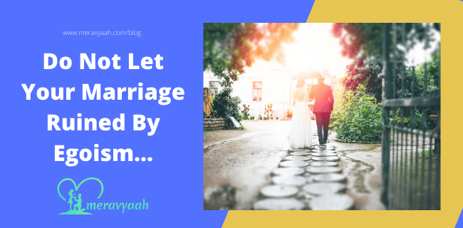 Your Marriage not Ruined By Egoism