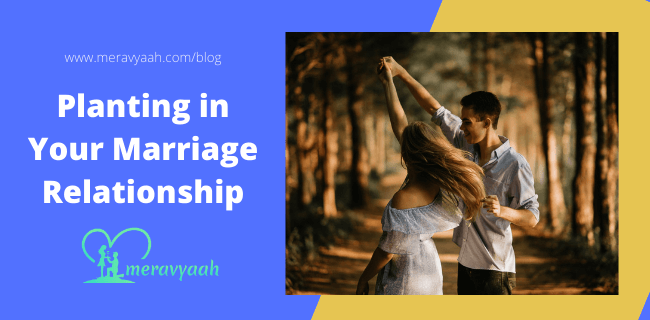 Planting in Your Marriage Relationship