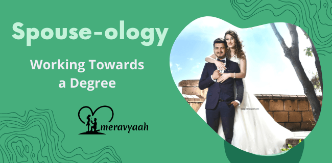 Working Towards a Degree in Spouse-ology